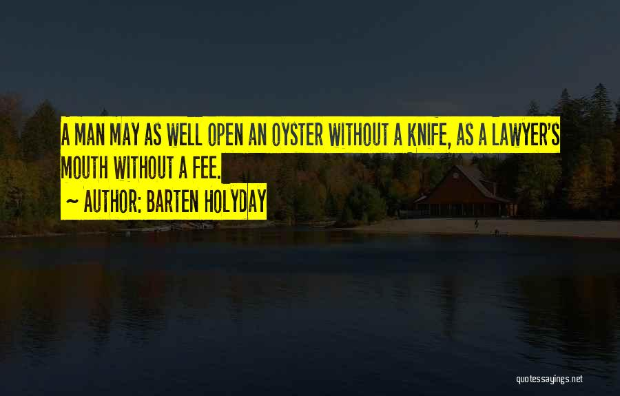 Oysters Quotes By Barten Holyday