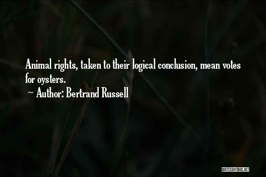 Oysters Quotes By Bertrand Russell
