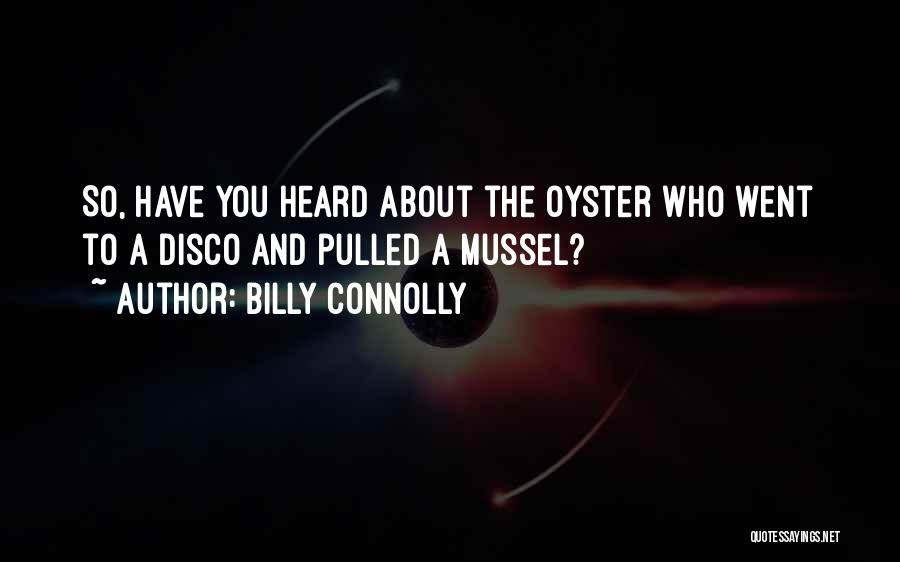 Oysters Quotes By Billy Connolly