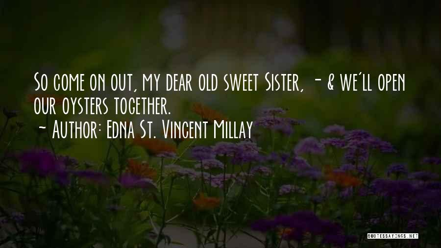 Oysters Quotes By Edna St. Vincent Millay