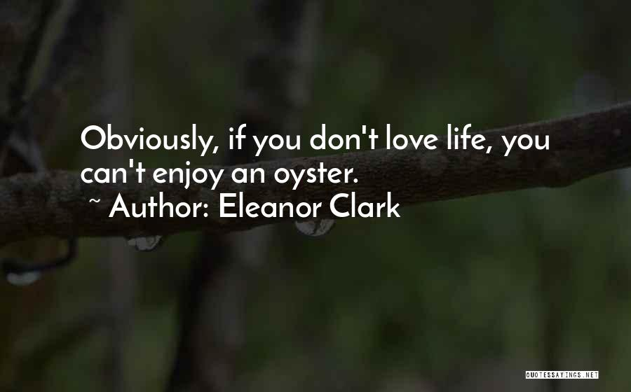Oysters Quotes By Eleanor Clark