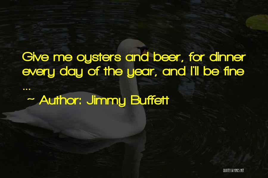 Oysters Quotes By Jimmy Buffett