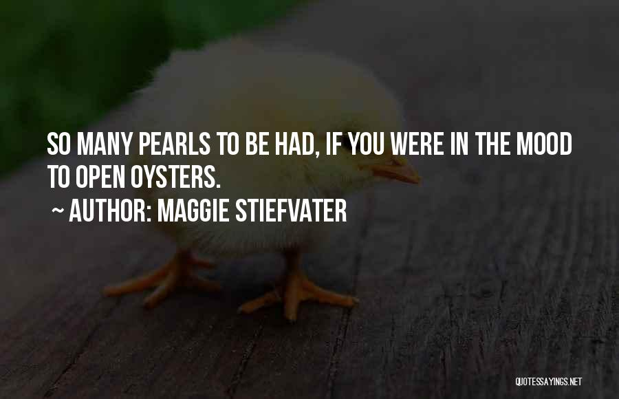 Oysters Quotes By Maggie Stiefvater