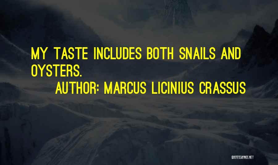 Oysters Quotes By Marcus Licinius Crassus