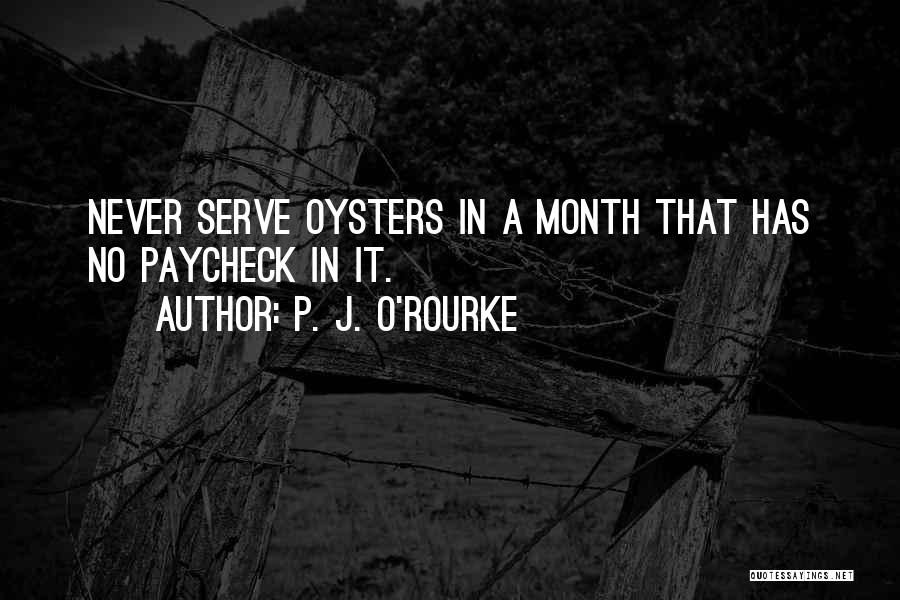 Oysters Quotes By P. J. O'Rourke