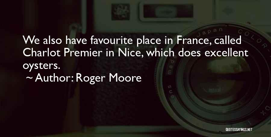 Oysters Quotes By Roger Moore