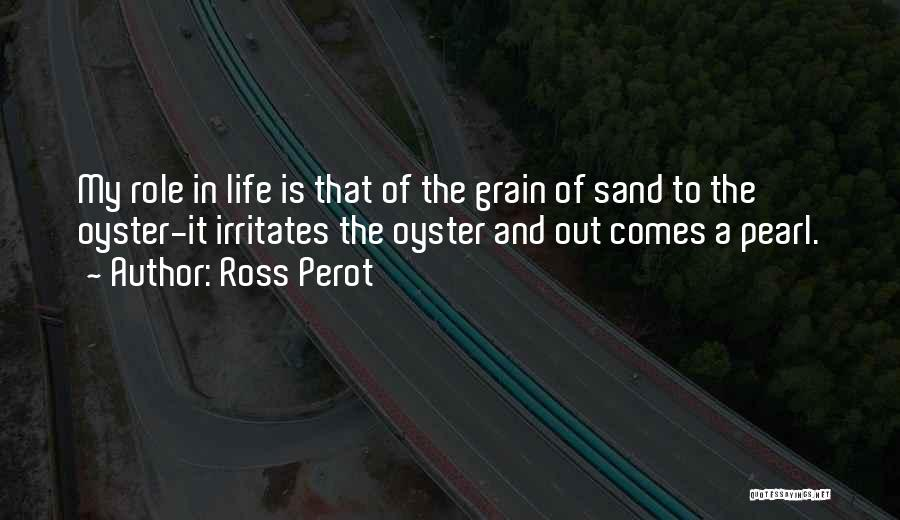 Oysters Quotes By Ross Perot