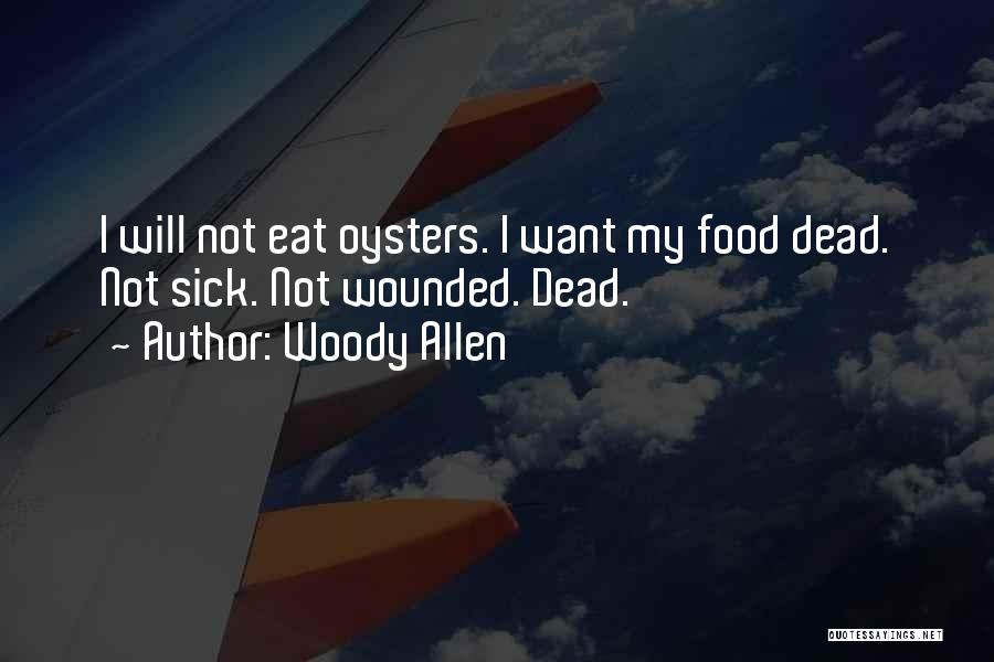 Oysters Quotes By Woody Allen
