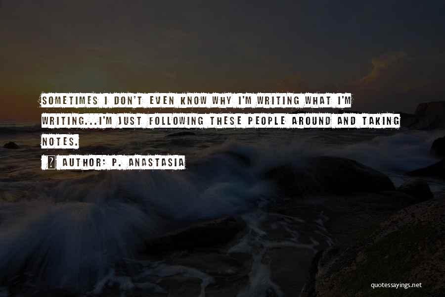 P. Anastasia Quotes 1877390