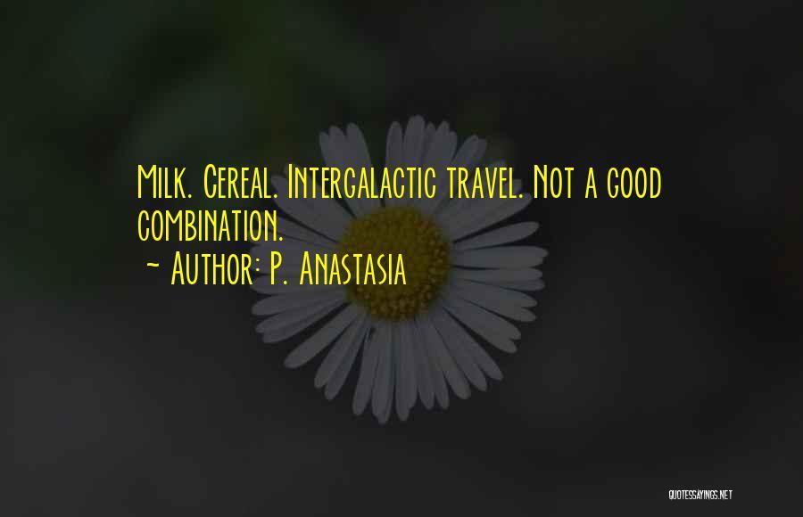 P. Anastasia Quotes 2164869