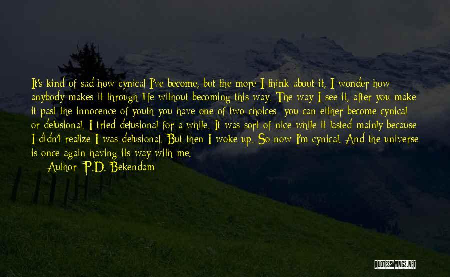 P.D. Bekendam Quotes 1171046