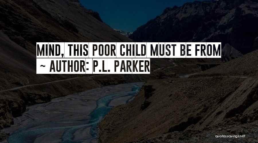 P.L. Parker Quotes 2103140