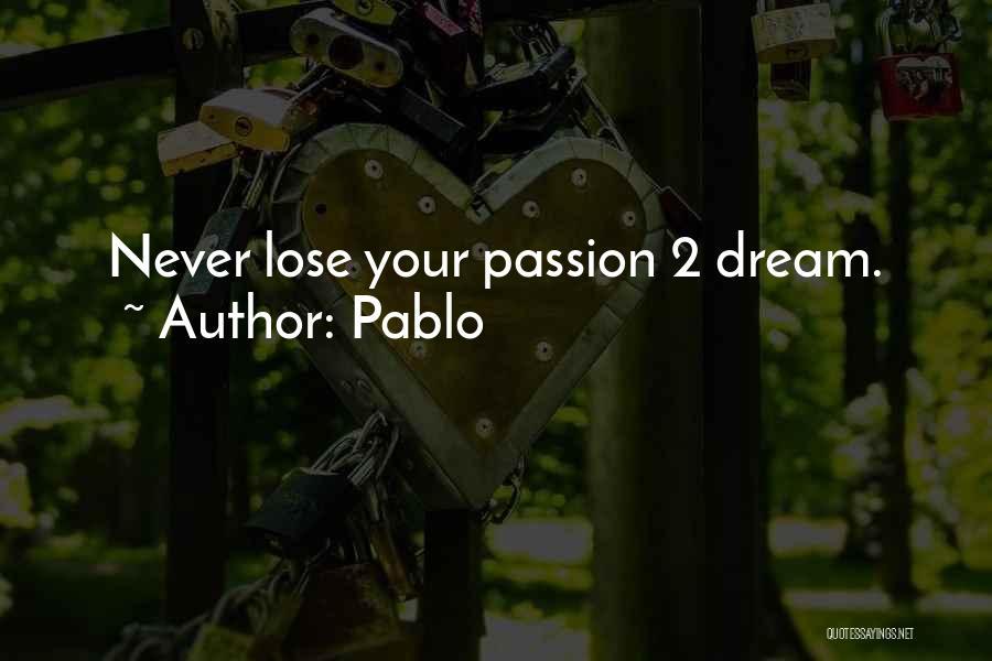 Pablo Quotes 1651355