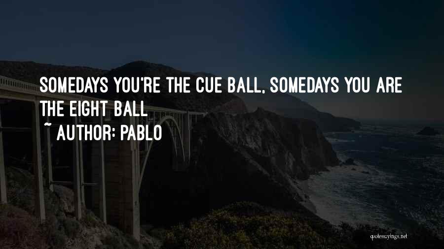 Pablo Quotes 248395