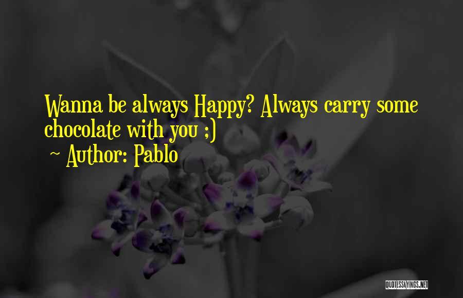 Pablo Quotes 759736