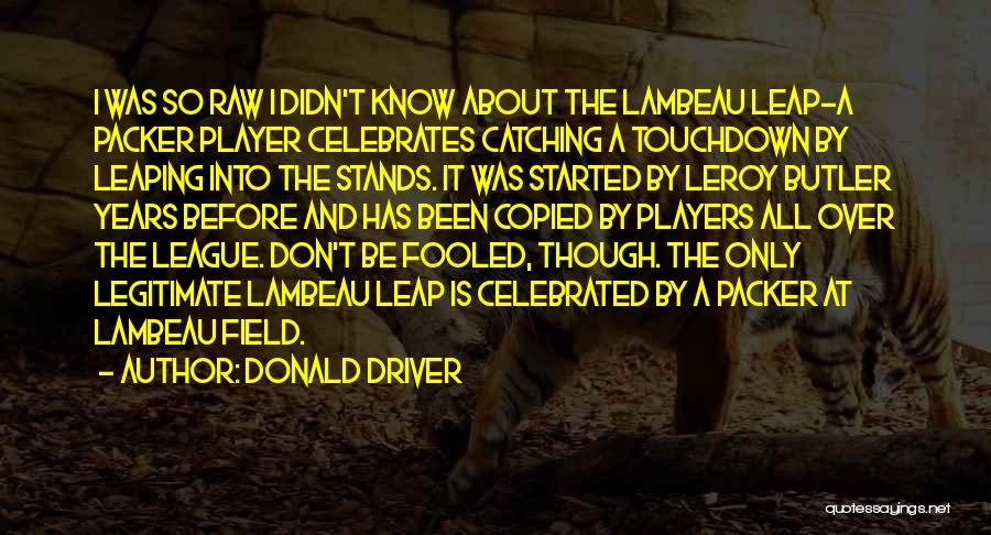 Packer Quotes By Donald Driver