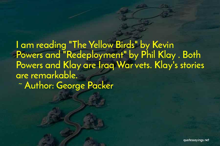 Packer Quotes By George Packer