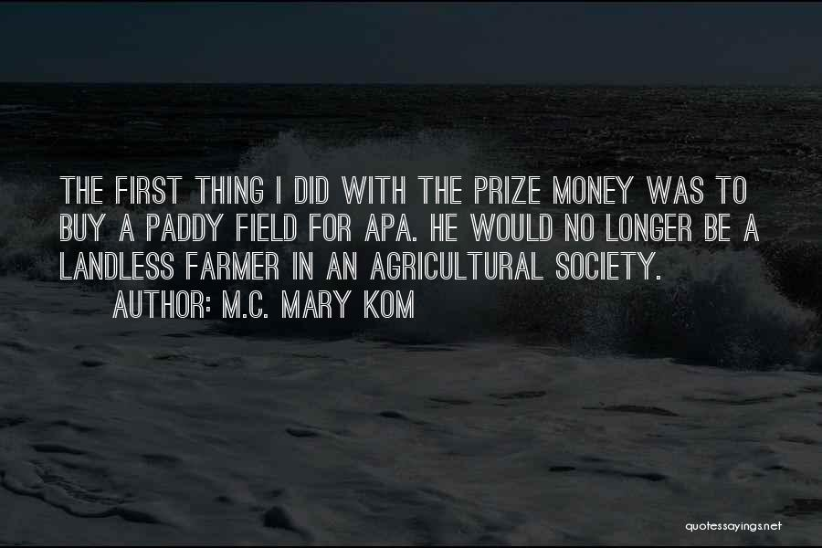 Paddy Field Quotes By M.C. Mary Kom
