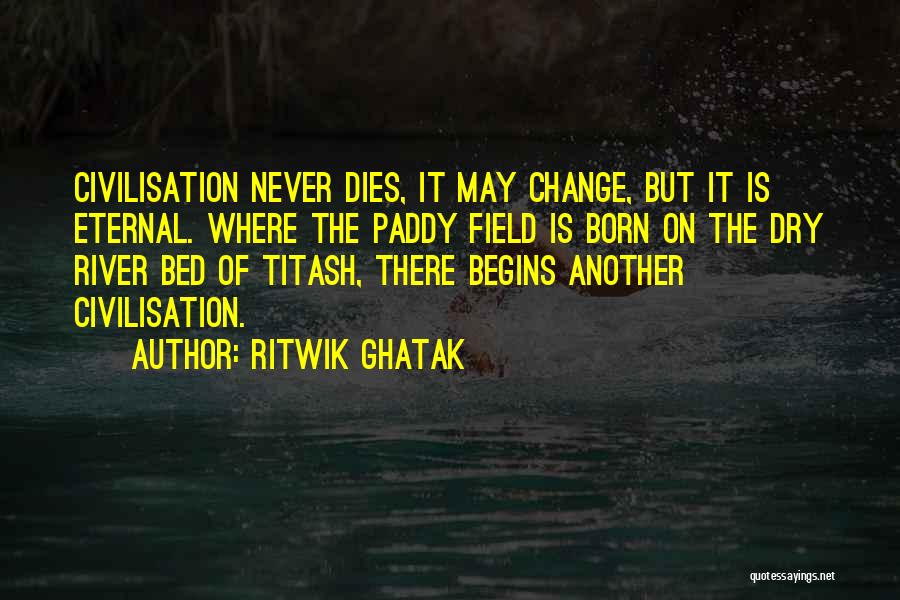 Paddy Field Quotes By Ritwik Ghatak