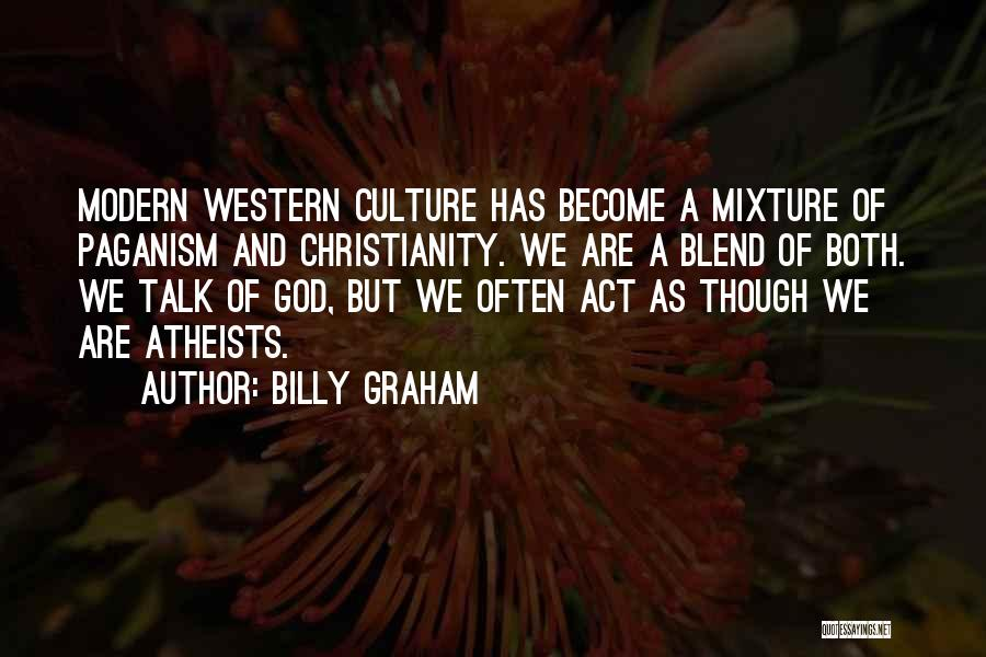 Paganism And Christianity Quotes By Billy Graham