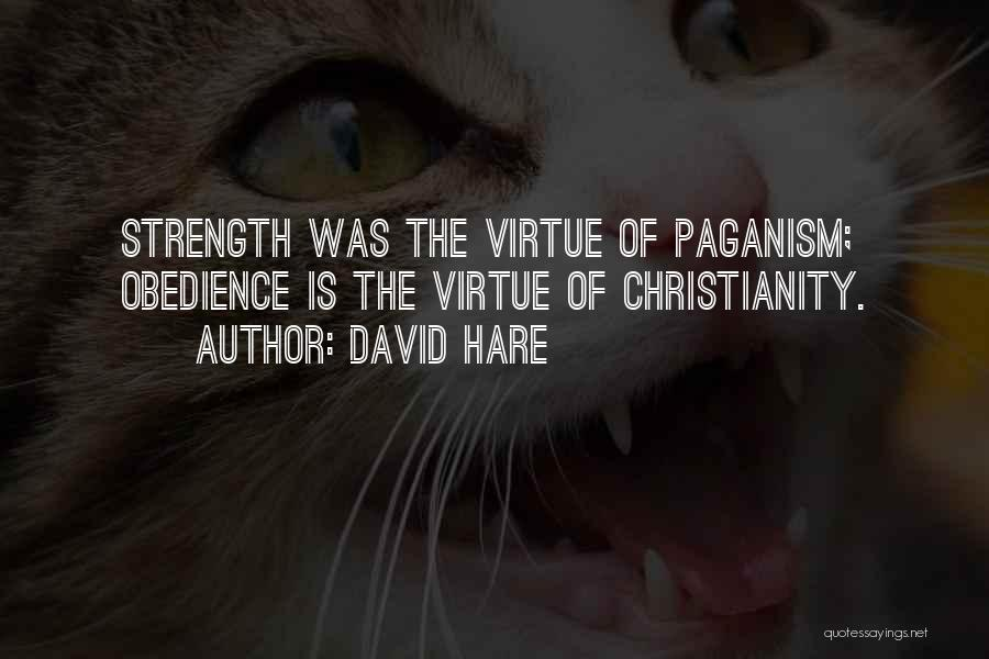 Paganism And Christianity Quotes By David Hare