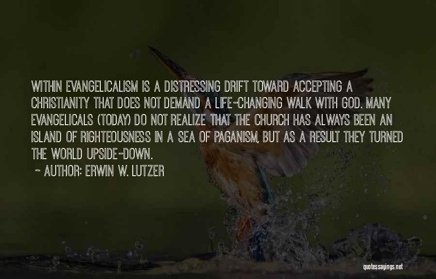Paganism And Christianity Quotes By Erwin W. Lutzer