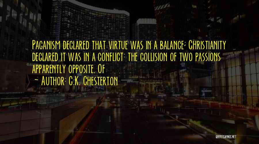 Paganism And Christianity Quotes By G.K. Chesterton