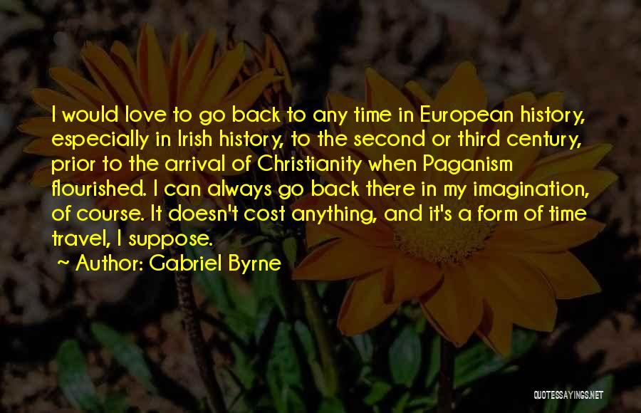 Paganism And Christianity Quotes By Gabriel Byrne