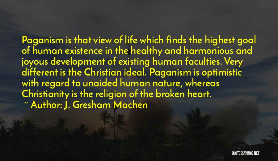 Paganism And Christianity Quotes By J. Gresham Machen