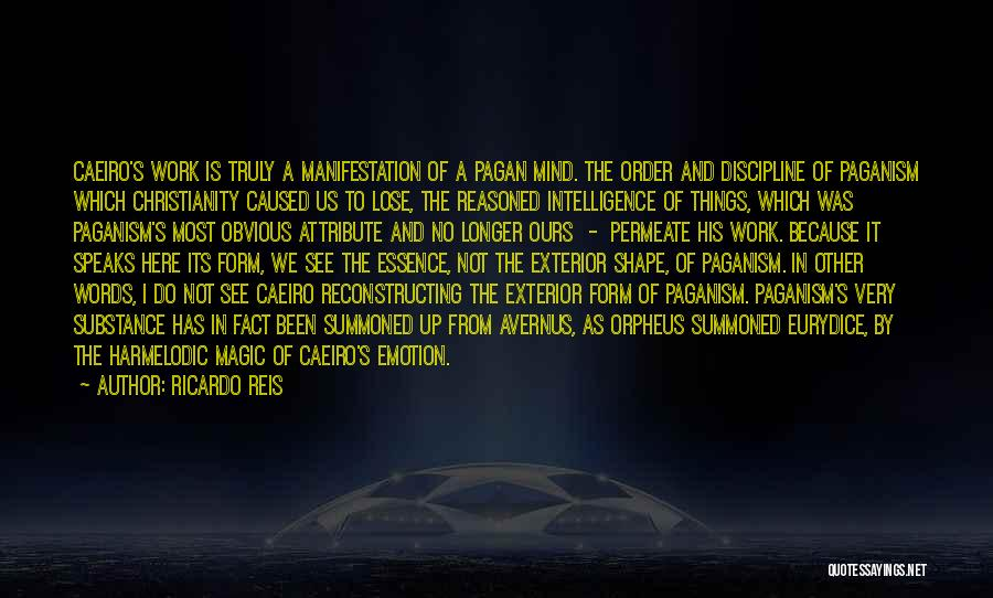 Paganism And Christianity Quotes By Ricardo Reis