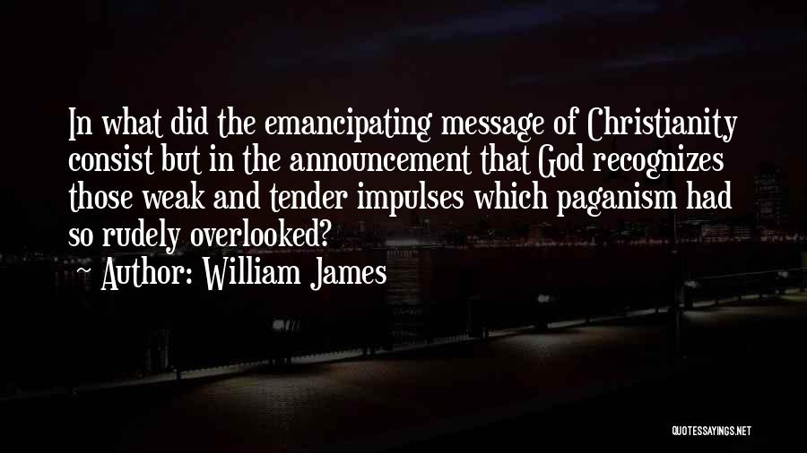 Paganism And Christianity Quotes By William James