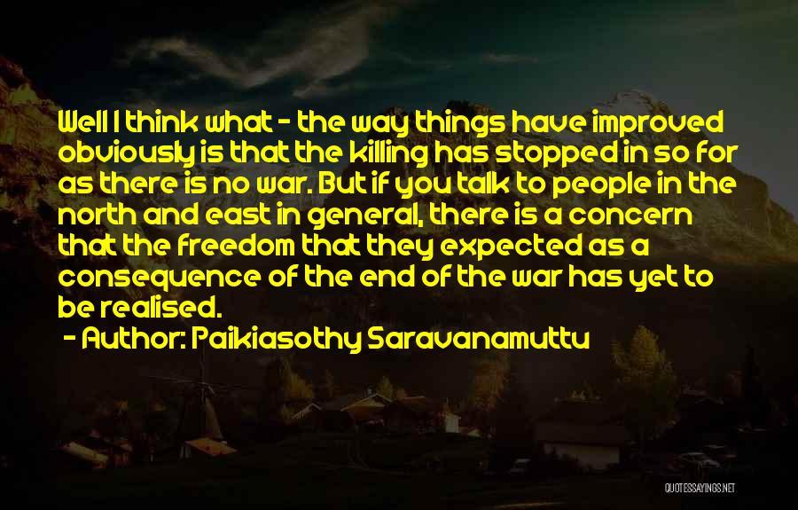 Paikiasothy Saravanamuttu Quotes 1038879