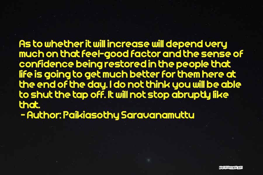Paikiasothy Saravanamuttu Quotes 1708383