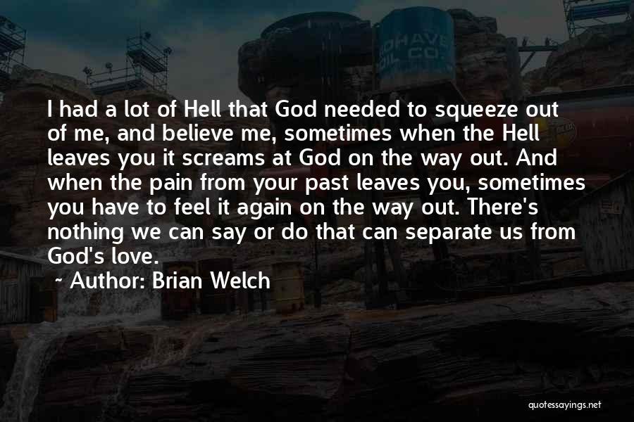 Pain From The Past Quotes By Brian Welch