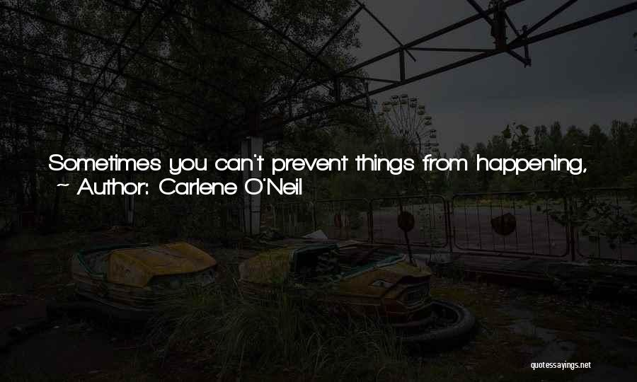 Pain From The Past Quotes By Carlene O'Neil