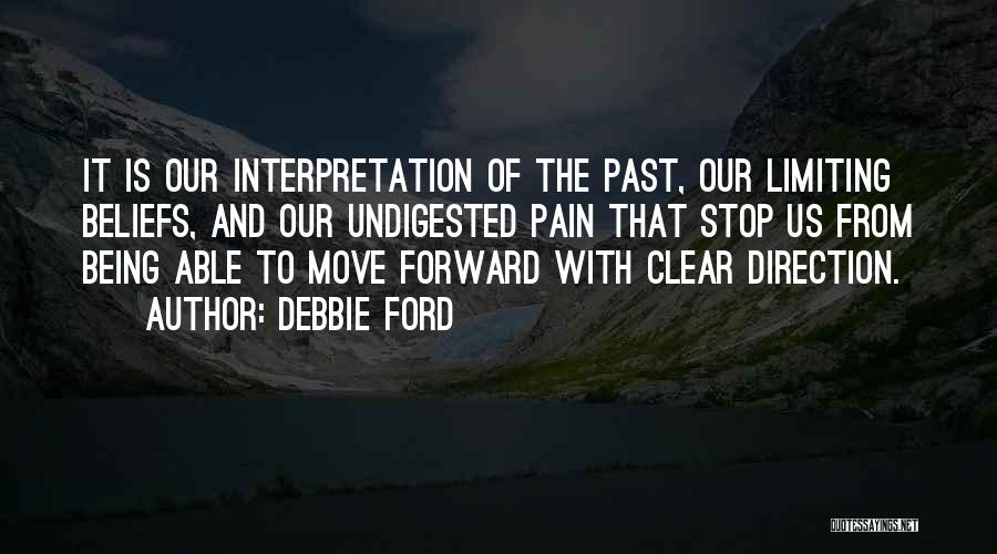 Pain From The Past Quotes By Debbie Ford