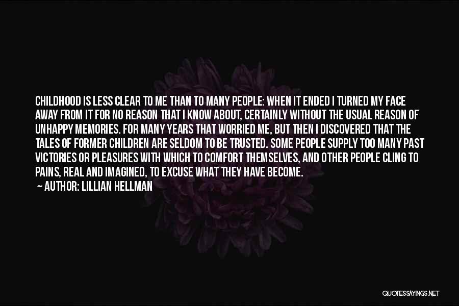 Pain From The Past Quotes By Lillian Hellman