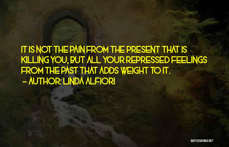 Pain From The Past Quotes By Linda Alfiori