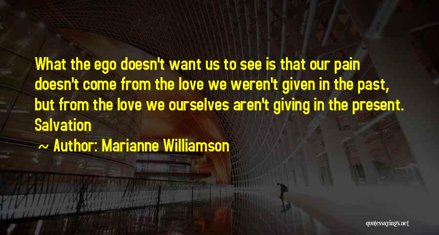 Pain From The Past Quotes By Marianne Williamson