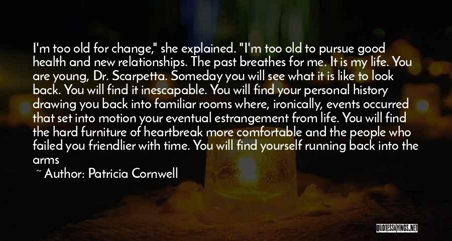 Pain From The Past Quotes By Patricia Cornwell