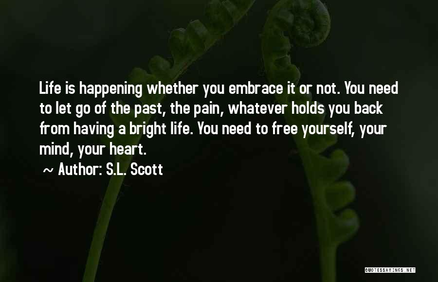 Pain From The Past Quotes By S.L. Scott