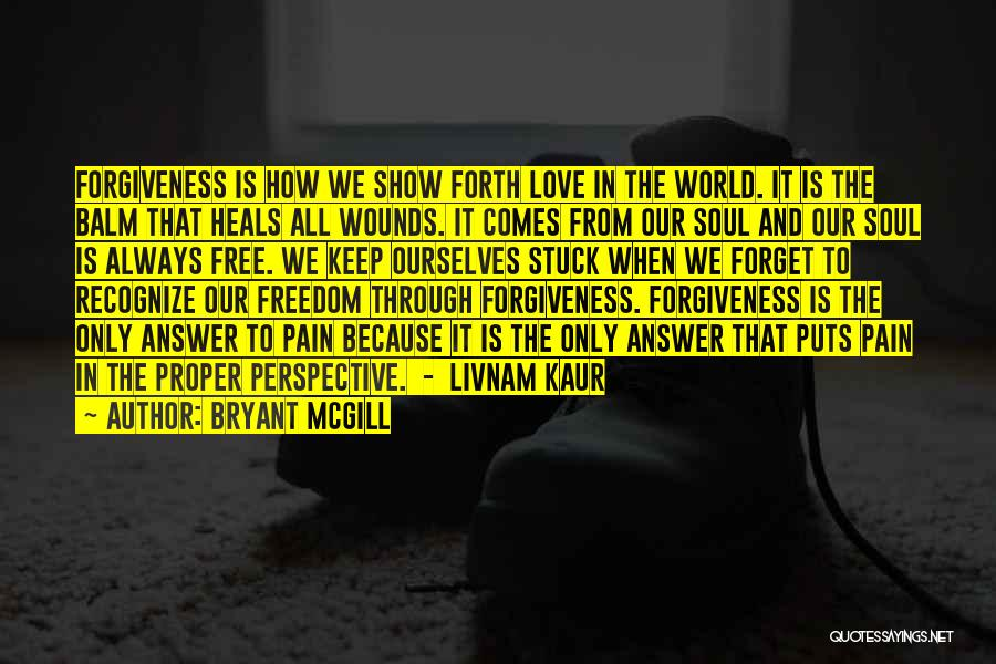 Pain Heals Quotes By Bryant McGill