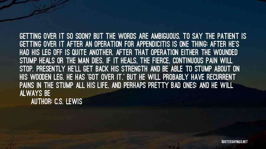 Pain Heals Quotes By C.S. Lewis