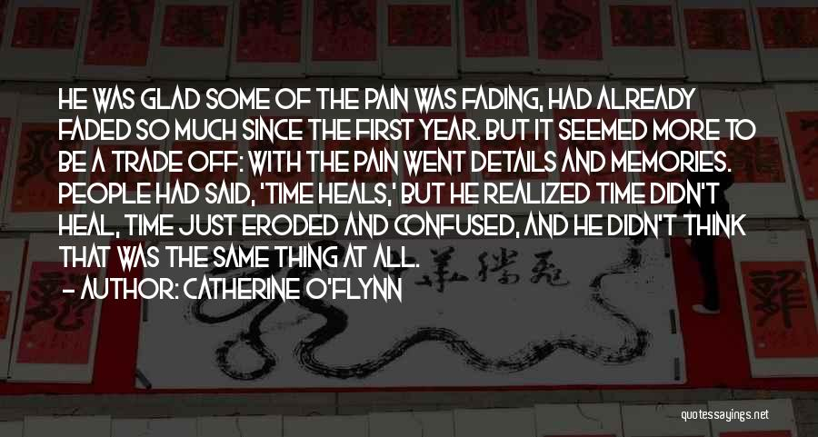 Pain Heals Quotes By Catherine O'Flynn