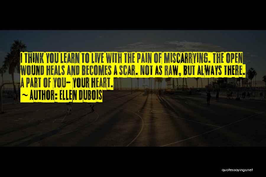 Pain Heals Quotes By Ellen DuBois