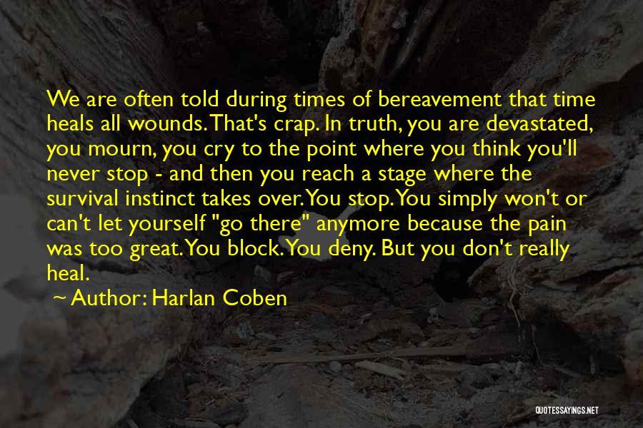 Pain Heals Quotes By Harlan Coben