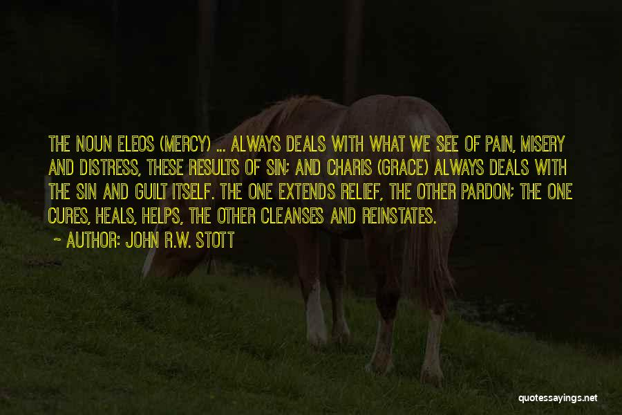 Pain Heals Quotes By John R.W. Stott
