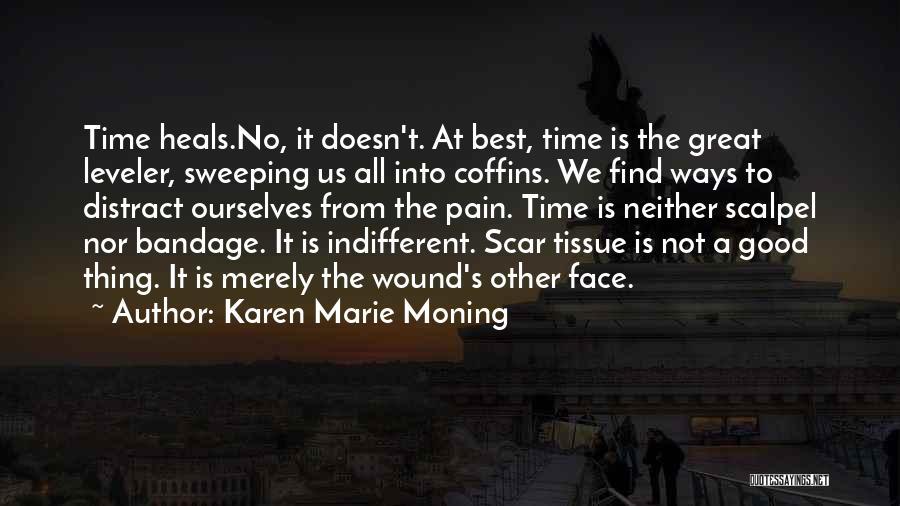 Pain Heals Quotes By Karen Marie Moning