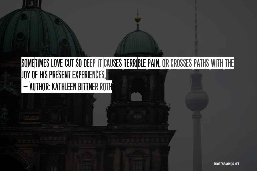 Pain Heals Quotes By Kathleen Bittner Roth