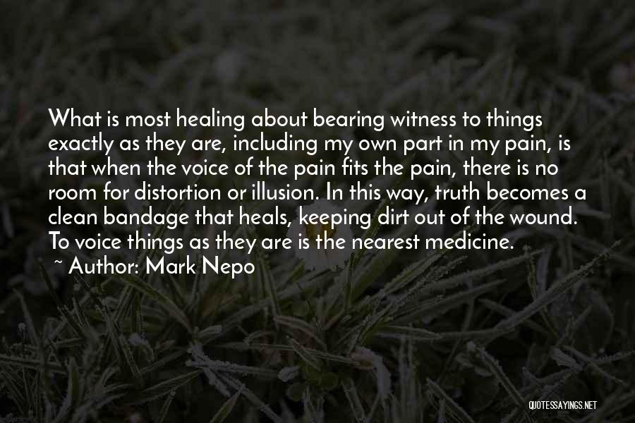 Pain Heals Quotes By Mark Nepo